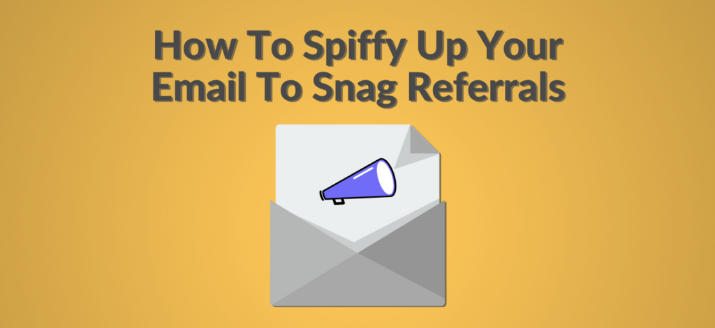 email to snag referrals