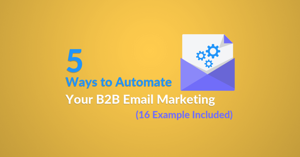 5 Ways to Automate Your B2B Email Marketing Automizy article featured image