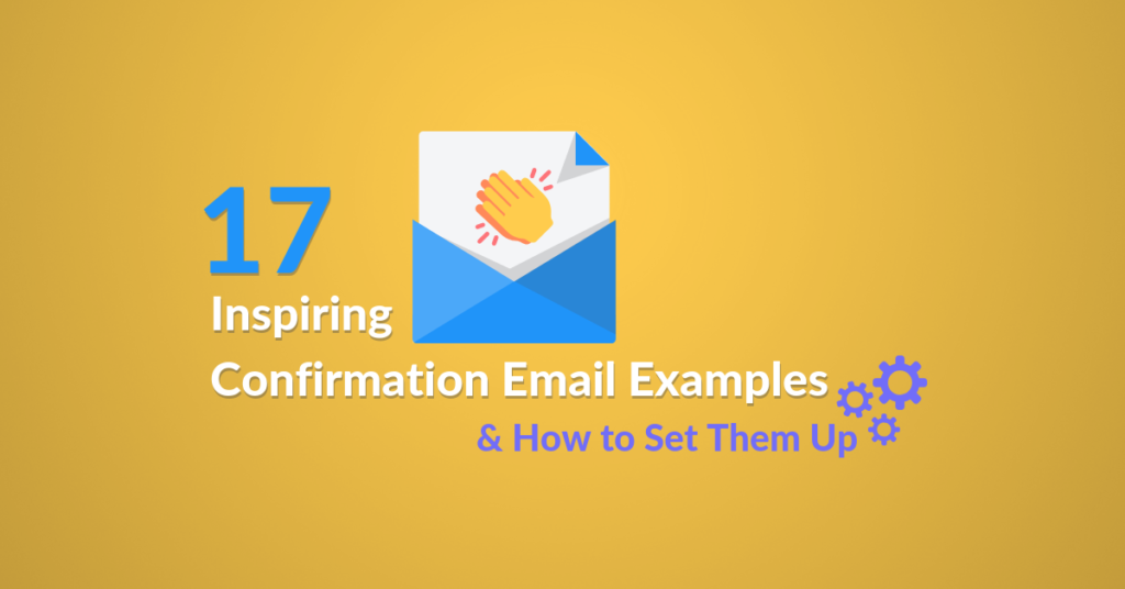 17 Inspiring Confirmation Email Examples and how to set them up Automizy blog article featured image